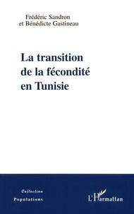Frédéric Sandron et Bénédicte Gastineau - La transition de la fécondité en Tunisie.