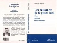 Frédéric Sandron - Les naissances de la pleine lune et autres curiosités démographiques.