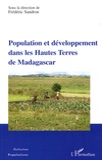 Frédéric Sandron - Population et développement dans les Hautes Terres de Madagascar.