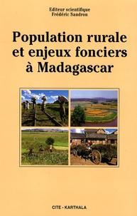 Frédéric Sandron - Population rurale et enjeux fonciers à Madagascar.