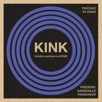 Frédéric Sasseville-Painchaud et Pascale St-Onge - KINK - Initiation poétique au BDSM.