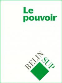Frédéric Sawicki et Myriam Revault d'Allonnes - LE POUVOIR COFFRET 2 VOLUMES : VOLUME 1, SCIENCE POLITIQUE, SOCIOLOGIE, HISTOIRE. - VOLUME 2, PHILOSOPHIE.