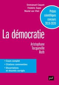 Frédéric Sayer et Emmanuel Caquet - La Démocratie - Prépas scientifiques concours 2019-2020.