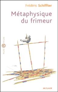 Frédéric Schiffter - Métaphysique du frimeur.