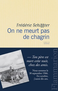 Frédéric Schiffter - On ne meurt pas de chagrin.