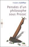 Frédéric Schiffter - Pensées d'un philosophe sous Prozac.