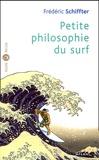 Frédéric Schiffter - Petite philosophie du surf.