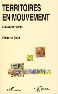 Frédéric Seitz - Territoires en mouvement - Le cas de la Picardie.