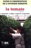 Frédéric Serre et Pierre Millot - Guide d'observation de l'ouvrier serriste : la tomate.