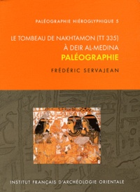 Frédéric Servajean - Le tombeau de Nakhtamon (TT 335) à Deir al-Medina - Paléographie.