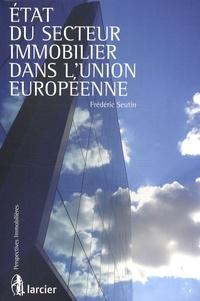 Frédéric Seutin - Etat du secteur immobilier dans l'Union européenne.