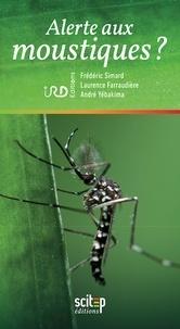 Frédéric Simard et Laurence Farraudière - Alerte aux moustiques ?.