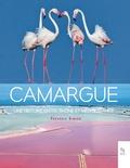 Frédéric Simien - Camargue - Une histoire entre Rhône et Méditerrannée.