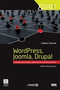 Frédéric Simonet - WordPress, Joomla, Drupal - Comparer avant de s'engager : guide pratique des trois CMS les plus utilisés.