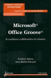 Frédéric Sitbon et Jean-Michel Davault - Microsoft Office Groove - La confiance collaborative en réseaux.