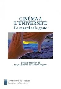 Frédéric Sojcher - Cinéma à l'Université - Le regard et le geste.