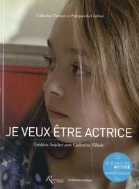 Frédéric Sojcher et Catherine Rihoit - Je veux être actrice. 1 DVD