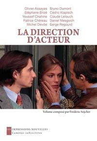 Frédéric Sojcher - La direction d'acteurs.