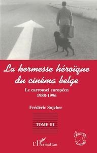 Frédéric Sojcher - La kermesse héroïque du cinéma belge.