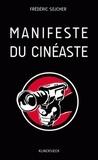 Frédéric Sojcher - Manifeste du cinéaste.
