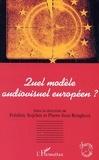 Frédéric Sojcher - Quel modèle audiovisuel européen ?.