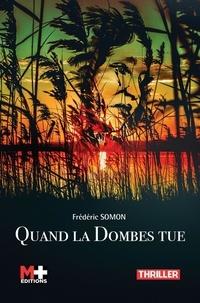 Frédéric Somon - Quand la Dombes tue.