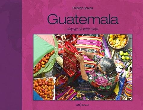 Frédéric Soreau - Guatemala, voyage en terre Maya.