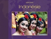 Frédéric Soreau - Indonésie, l'archipel aux mille sourires.