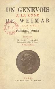 Frédéric Soret et A. Bovy - Un Genevois à la cour de Weimar - Journal inédit de Frédéric Soret (1795-1865).