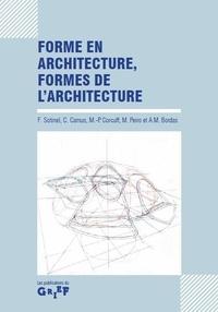 Frédéric Sotinel et Christophe Camus - Forme en architecture, formes de l'architecture.