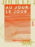 Frédéric Soulié - Au jour le jour.