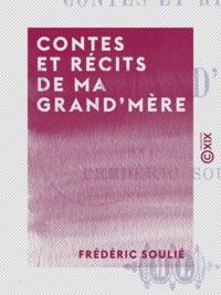 Frédéric Soulié - Contes et Récits de ma grand'mère.