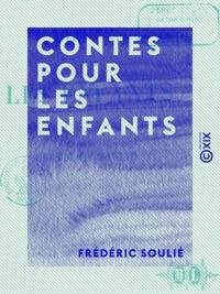 Frédéric Soulié - Contes pour les enfants.