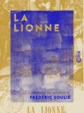Frédéric Soulié - La Lionne.