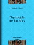 Frédéric Soulié et Jules Vernier - Physiologie du Bas-Bleu.
