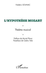 Frédéric Sounac - L'hypothèse Mozart - Théâtre musical.