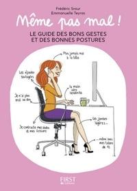 Frédéric Srour et Emmanuelle Teyras - Même pas mal ! - Le guide des bons gestes et des bonnes postures.