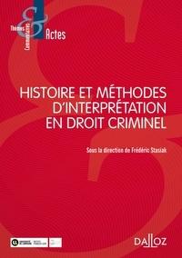 Frédéric Stasiak - Histoire et méthodes d'interprétation en droit criminel.