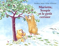 Frédéric Stehr et Irène Schwartz - Mariette, Soupir et le petit cerisier.