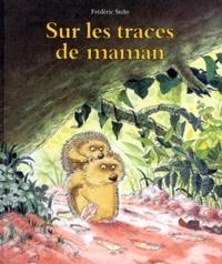 Frédéric Stehr - Sur les traces de maman.