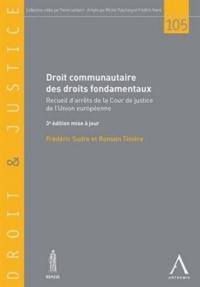Frédéric Sudre et Romain Tinière - Droit communautaire des droits fondamentaux - Recueil d'arrêts de la cour de justice de l'union européenne.