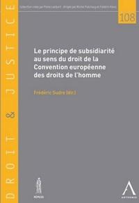 Frédéric Sudre - Le principe de subsidiarité au sens de la Convention européenne des droits de l'homme.