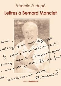 Frédéric Sudupé - Lettres à Bernard Manciet.