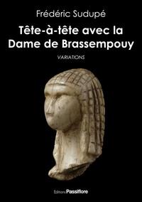 Frédéric Sudupé - Tête-à-tête avec la dame de Brassempouy - Variations.