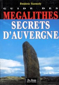 Frédéric Surmely - Guide des mégalithes secrets d'Auvergne.