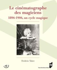 Le cinématographe des magiciens - 1896-1906, un cycle magique.pdf