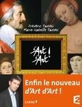 Frédéric Taddeï et Marie-Isabelle Taddeï - D'Art d'Art ! Tome 3 : .