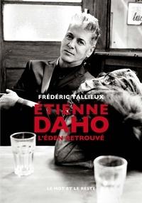 Frédéric Tallieux - Etienne Daho - L'Eden retrouvé.