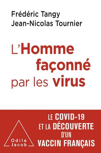 L'Homme façonné par les virus. Le Covid-19 et la découverte d'un vaccin français
