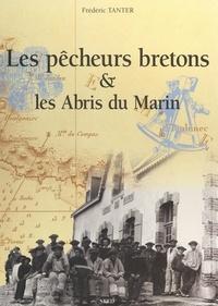 Frédéric Tanter et Jakez Cornou - Les pêcheurs bretons & les Abris du marin - En cartes postales anciennes.